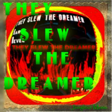 They Slew The Dreamer, by Gary Revel on OurStage