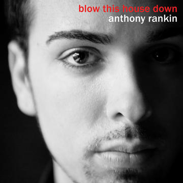 Blow This House Down, by Anthony Rankin on OurStage