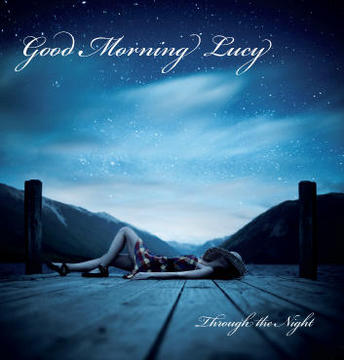 Through The Night, by Good Morning Lucy on OurStage