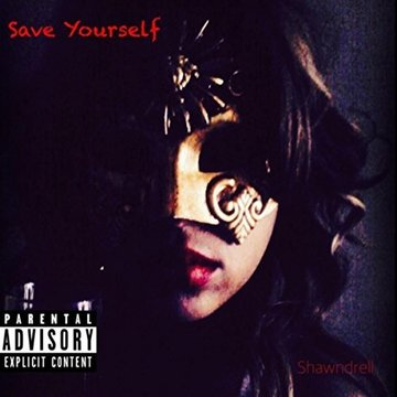 Save Yourself, by Shawndrell on OurStage