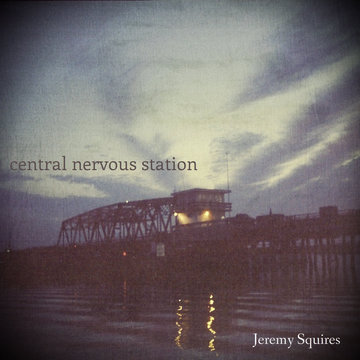 Central Nervous Station, by Jeremy Squires on OurStage