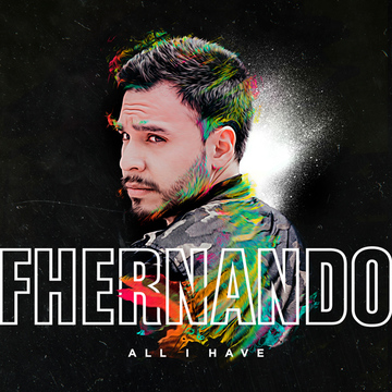 All I Have, by Fhernando on OurStage