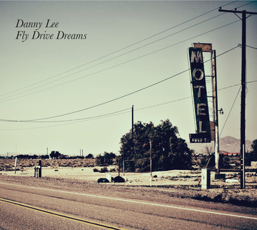 Fly Drive Dreams, by Danny Lee on OurStage