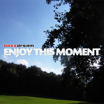 Enjoy this Moment, by BAZZDREAM on OurStage