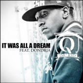 IT WAS ALL A DREAM, by Q DA KID ft DONDRIA on OurStage