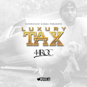 Luxury Tax, by 44 Roc on OurStage