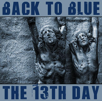 The 13th Day, by Back To Blue on OurStage