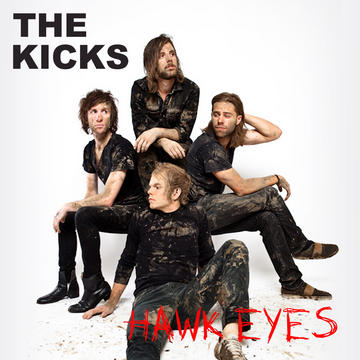 Hawk Eyes, by The Kicks  on OurStage
