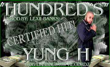 Hundreds(Prod.By: Lexii Banks), by Yung H on OurStage
