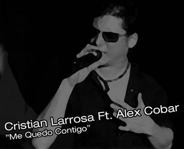 Me quedo contigo (Ft. Alex Cobar), by Cristian Larrosa on OurStage