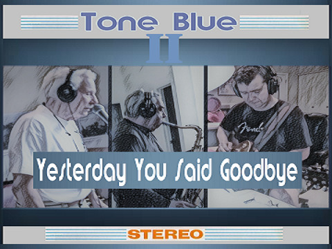 Tone Blue - Yesterday You Said Goodbye - [Official Music Video], by Tone Blue on OurStage