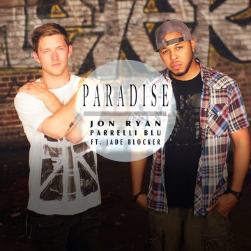 Paradise - Parrelli Blu, by Parrelli Blu, Jon Ryan, Jade Blocker on OurStage