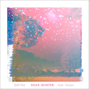 Dear Winter (feat. Fatima), by Say'hu on OurStage