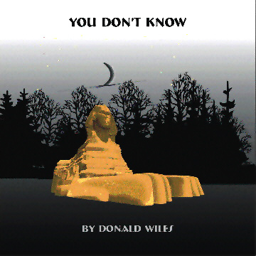 You Don't Know, by Donald Wiles on OurStage