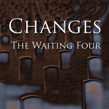 Changes -- Remixed, by The Waiting Four on OurStage