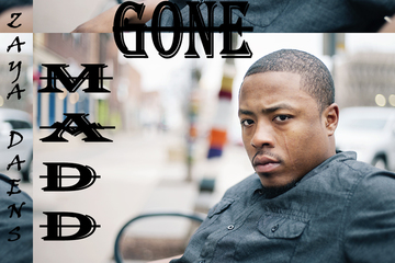 Gone Madd, by Zaya Daens on OurStage
