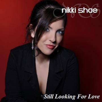 Still Looking For Love, by Nikki Shae on OurStage