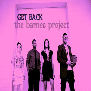 Get Back, by The Barnes Project on OurStage