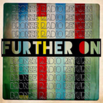 Further On, by Bronze Radio Return on OurStage