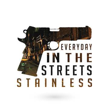 Everyday In the Streets, by Stainless on OurStage