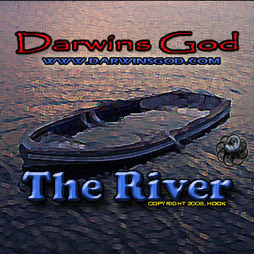 The River, by Darwins God on OurStage