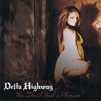 Devil Had A Woman, by Delta Highway on OurStage