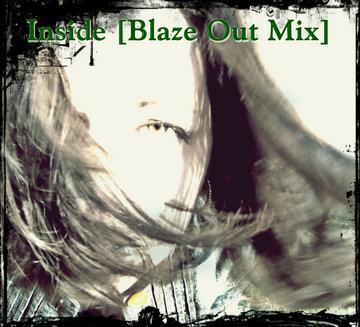 Inside [Blaze Out Mix], by Lori Cunningham/McBlaze on OurStage