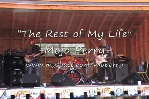 The Rest of My Life - Mojo Perry, by Mojo Perry on OurStage