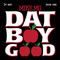 DAT BOY GOOD, by PDUTCH3GOODGAME on OurStage