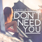 Don't Need You, by Fabiola Cristina on OurStage