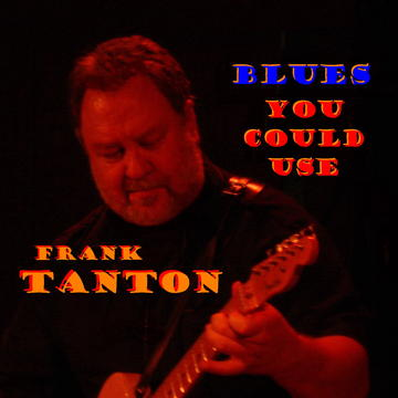 Blues You Could Use, by TanTon on OurStage