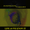 Life As We Know It, by Aversion Theory on OurStage