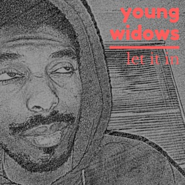 Let It In, by Young Widows on OurStage