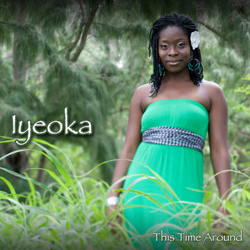 THIS TIME AROUND, by IYEOKA on OurStage