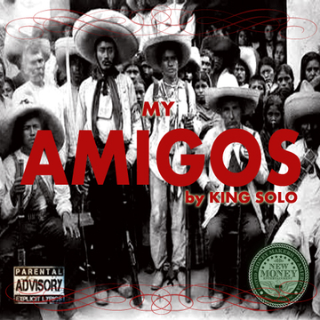 MY AMIGOS, by KING SOLO on OurStage