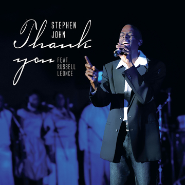 Thank You feat. Russell Leonce, by Stephen John on OurStage