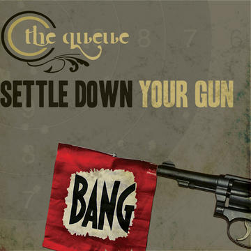Settle Down Your Gun, by The Queue on OurStage