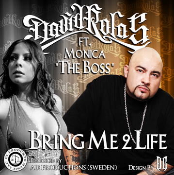 "David Rolas ft. Monica ""The Boss"" - Bring Me 2 Life, by David Rolas ft. Monica ""The Boss"" on OurStage"