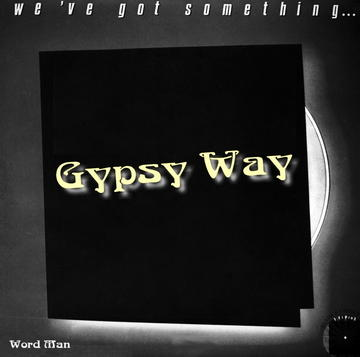 Gypsy Way ©, by Word Man on OurStage