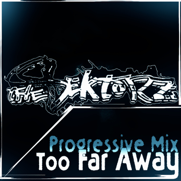 The Sektorz - Too Far Away, by The Sektorz on OurStage