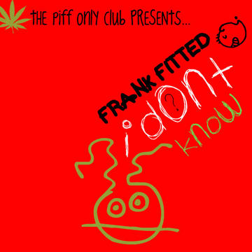 I Don't Know, by Frank Fitted on OurStage