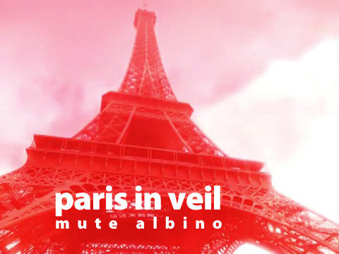 Paris In Veil, by Mute Albino on OurStage