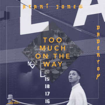Too Much On The Way (Prod. By PaperToy, by Atari Jones on OurStage