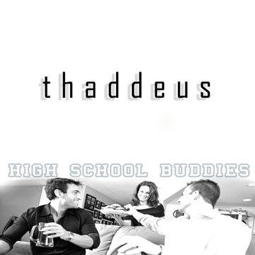 High School Buddies, by Thaddeus Schwartz on OurStage