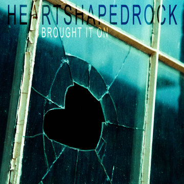 Brought It On, by Heart Shaped Rock on OurStage