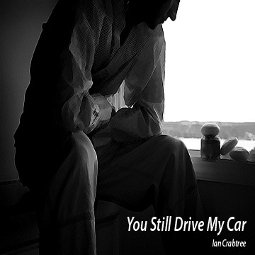 You Still Drive My Car, by Ian Crabtree on OurStage