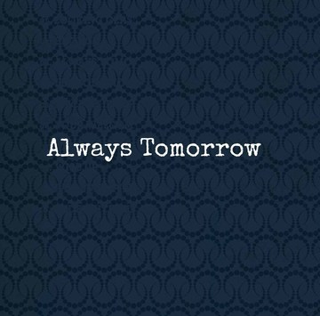 Always Tomorrow, by Kingfisha on OurStage