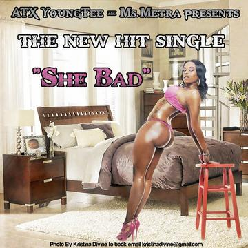 She Bad, by ATXYoungTee w/ Ms.Metra on OurStage