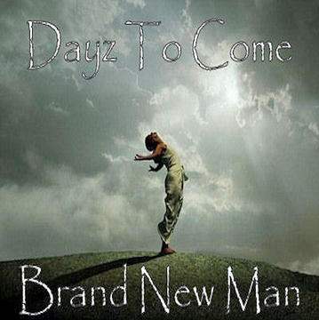 Brand New Man, by Dayz To Come on OurStage