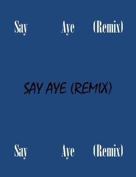 Say Aye (Remix), by D.Mack(w/da platinum trak) on OurStage
